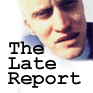 The Late Report